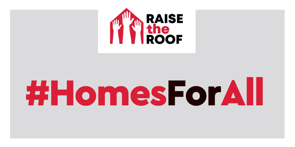 Other 'Raise the Roof' demands include rent controls, an end to forced evictions, more secure tenancies, and a legal right to housing.